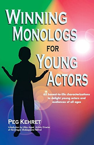 Peg Kehret Winning Monologs For Young Actors 65 Honest To Life Characteriation To Delight Youn