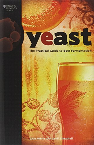 Chris White Yeast The Practical Guide To Beer Fermentation