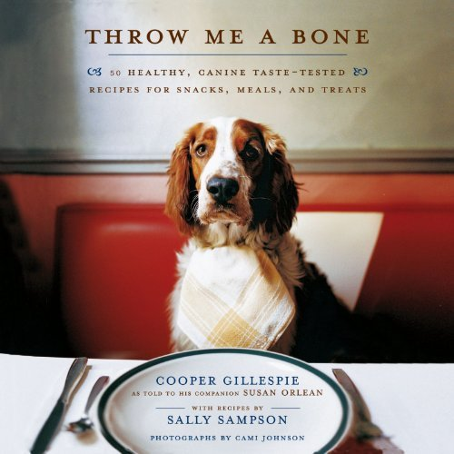 Cooper Gillespie Throw Me A Bone 50 Healthy Canine Taste Tested Recipes For Snack