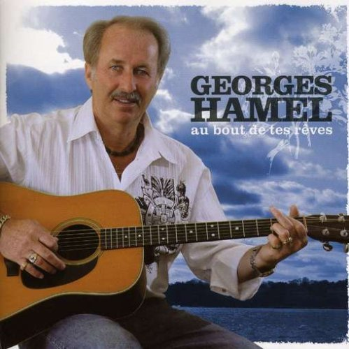 Georges Hamel Au Bout De Tes Reves Import Can