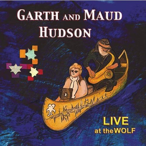 Garth & Maud Hudson Live At The Wolf