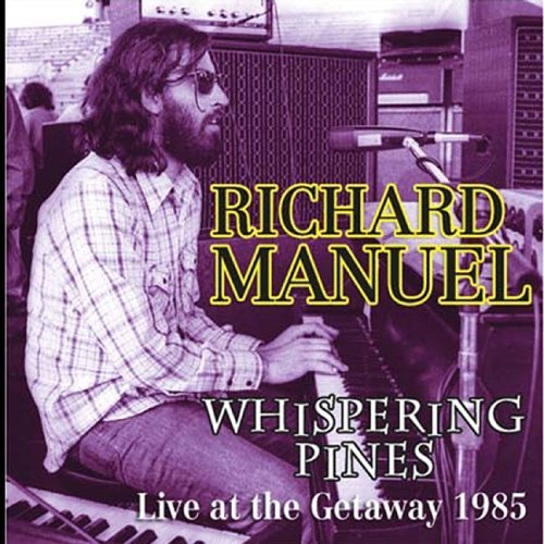 Richard Manuel Whispering Pines