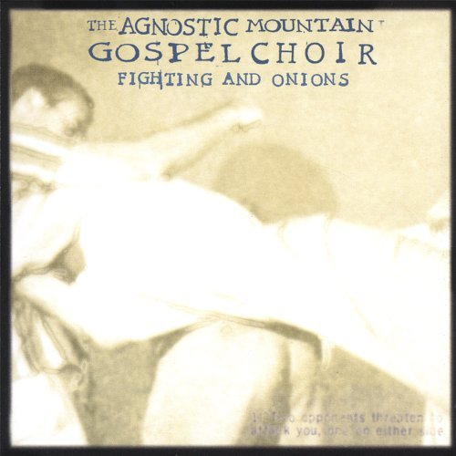 Agnostic Mountain Gospel Choir Fighting & Onions