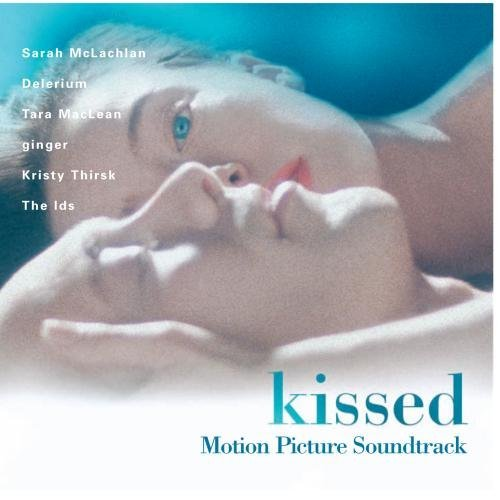 Kissed Soundtrack Mclachlan Delerium Maclean Ginger Thirsk Ids