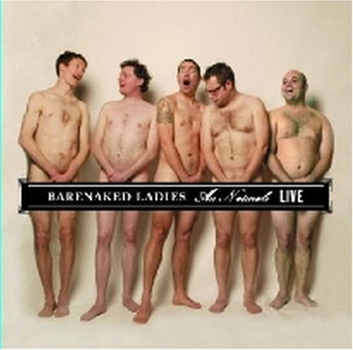 Barenaked Ladies Au Naturale Live
