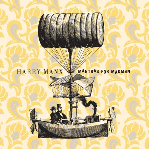 Harry Manx Mantras For Madmen