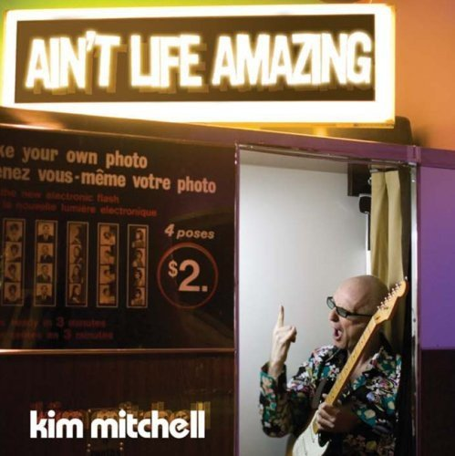 Kim Mitchell Ain't Life Amazing Import Can