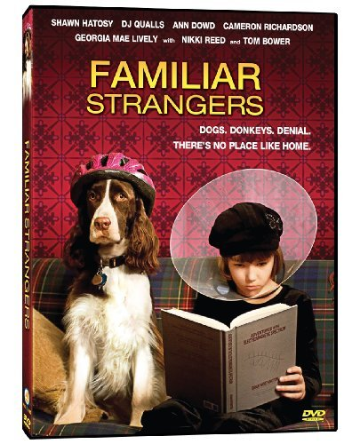 Familiar Strangers Hatosy Reed Bower Dowd Pg13