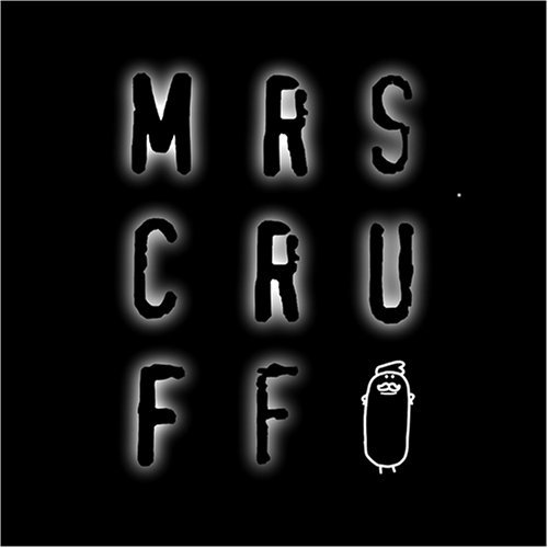 Mr. Scruff Mrs Cruff