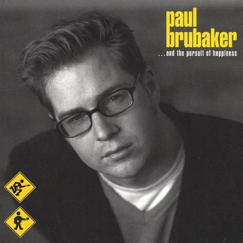 Paul Brubaker And The Pursuit Of Happiness