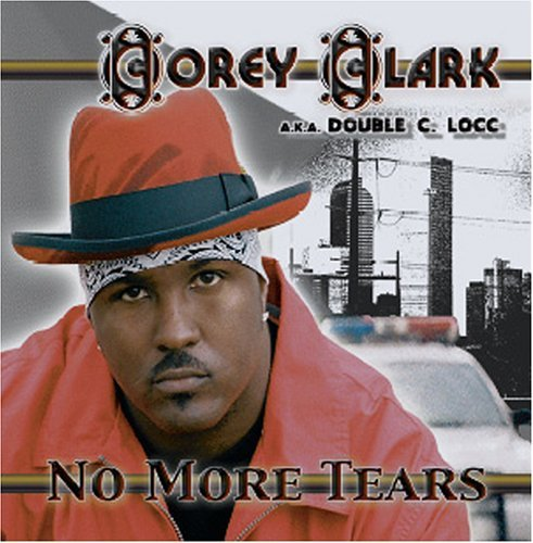 Corey Aka Double C Locc Clark No More Tears