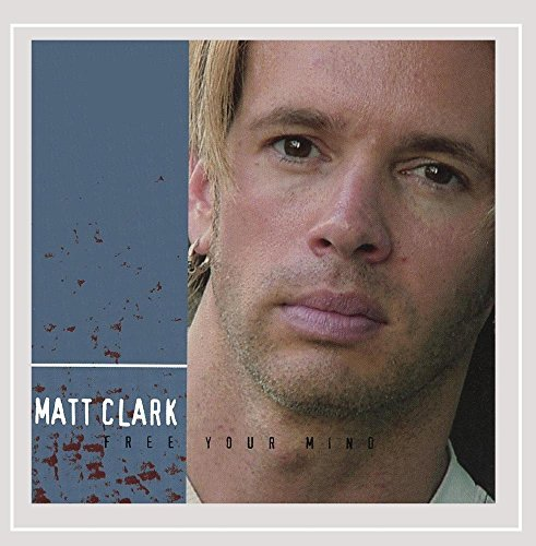 Matt Clark Free Your Mind