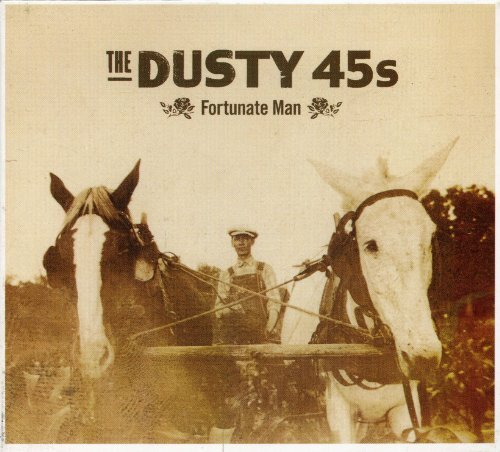 Dusty 45's Fortunate Man