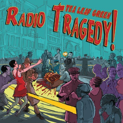 Tea Leaf Green Radio Tragedy
