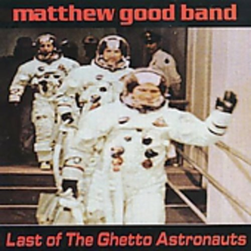 Matthew Good Band Last Of The Ghetto Astronauts Import Can