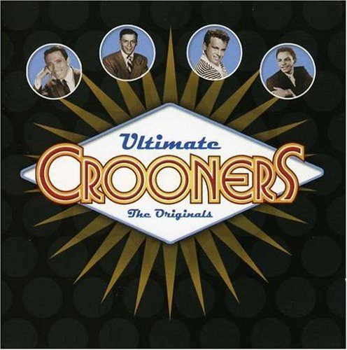 Ultimate Crooners Ultimate Crooners 2 CD Set