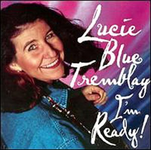 Lucie Blue Tremblay I'm Ready