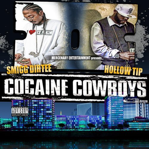Hollow Tip & Smigg Dirtee Cocaine Cowboys Explicit Version