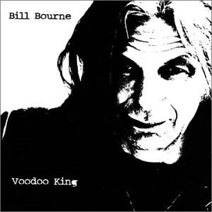 Bill Bourne Voodoo King