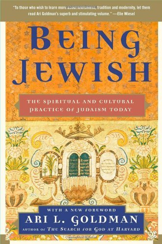 Ari L. Goldman Being Jewish The Spiritual And Cultural Practice Of Judaism To
