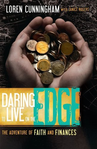 Loren Cunningham Daring To Live On The Edge The Adventure Of Faith And Finances Revised