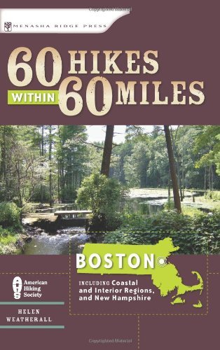 Helen Weatherall 60 Hikes Within 60 Miles Boston Including Coastal And Interior Regions N