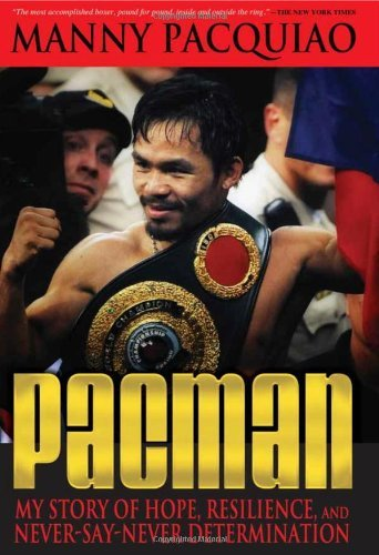 Manny Pacquiao Pacman My Story Of Hope Resilience And Never Say Never