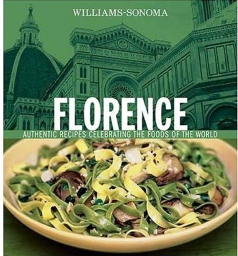 Lori De Mori Florence Authentic Recipes Celebrating The Foods Of The Wo