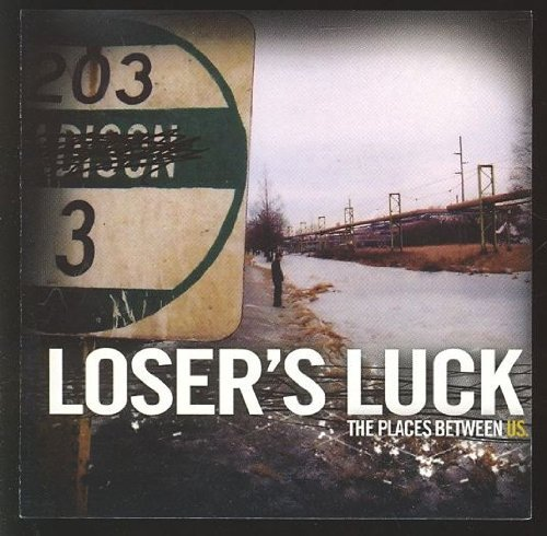 Loser's Luck Places Between Us