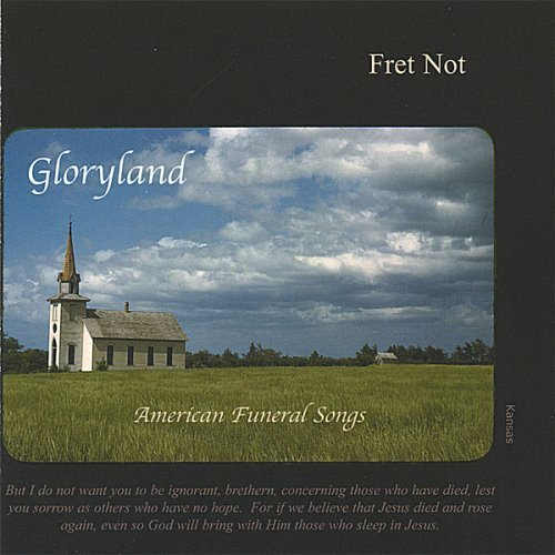 Fret Not Gloryland American Funeral Son