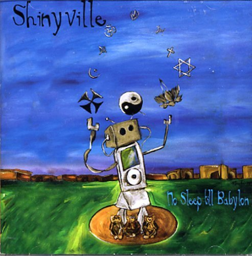 Shinyville No Sleep Til Babylon