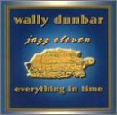Dunbar Wally Everything In Time