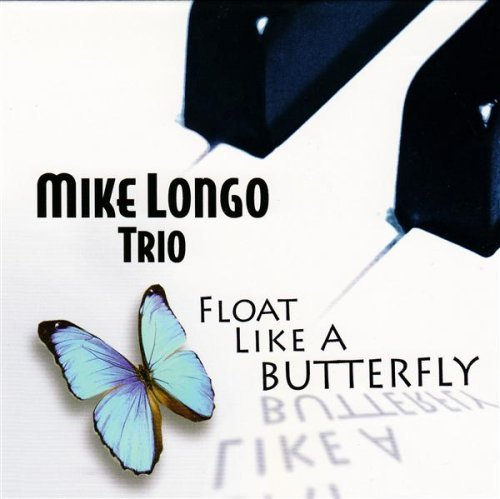 Mike Longo Float Like A Butterfly
