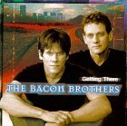 Bacon Brothers Getting There
