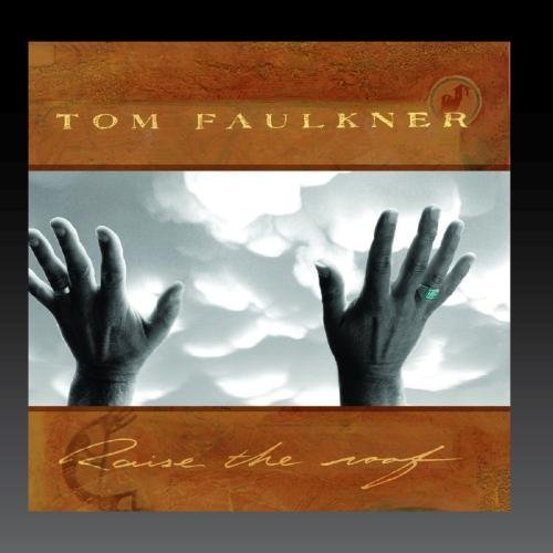 Faulkner Tom Raise The Roof