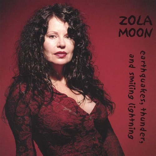 Zola Moon Earthquakes Thunder & Smiling