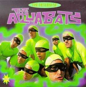 Aquabats Return Of The Aquabats