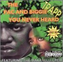 Trapp Pac & Biggie You Never Heard