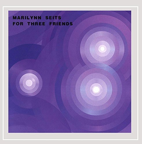 Marilynn Seits For Three Friends