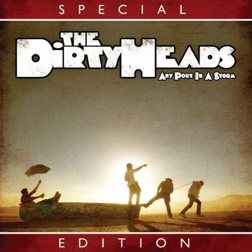 Dirty Heads Any Port In A Storm Explicit Version Special Ed.