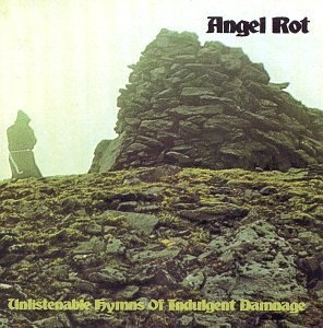 Angel Rot Unlistenable Hymns Of Indulgen