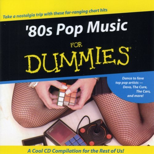 80's Pop For Dummies 80's Pop For Dummies Human League Inxs Romantics Waite Pretenders Cure Devo