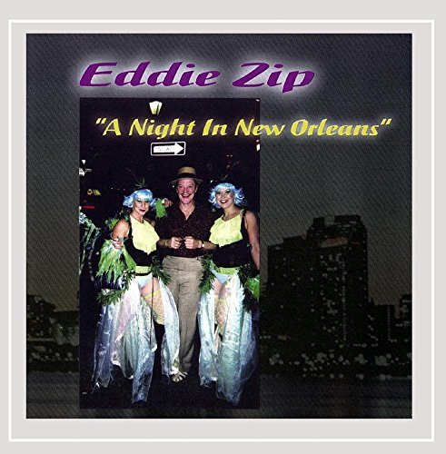 Eddie Zip Night In New Orleans