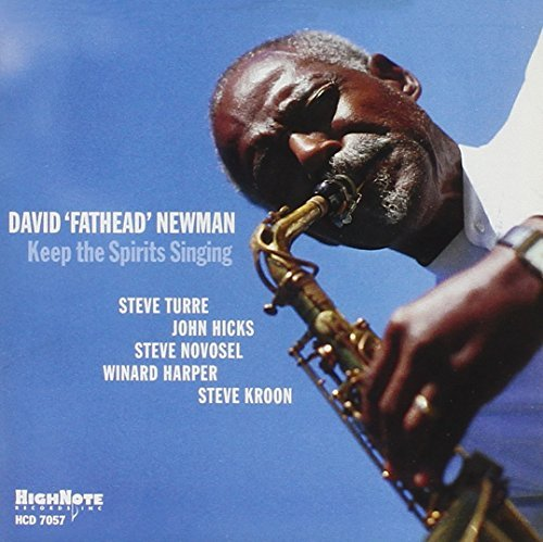 David Fathead Newman Keep The Spirits Singing