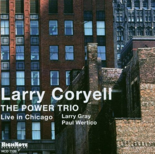 Larry Coryell Power Trio Live In Chicago