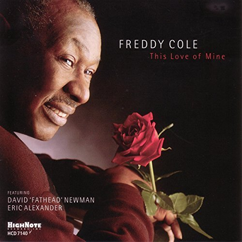 Freddy Cole This Love Of Mine