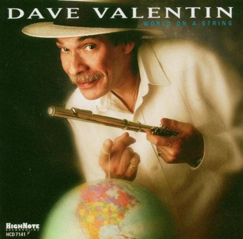 Dave Valentin World On A String