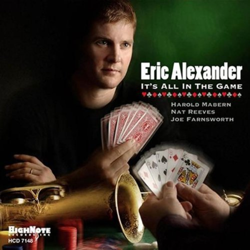 Eric Alexander It's All In The Game Feat. Vincent Herring