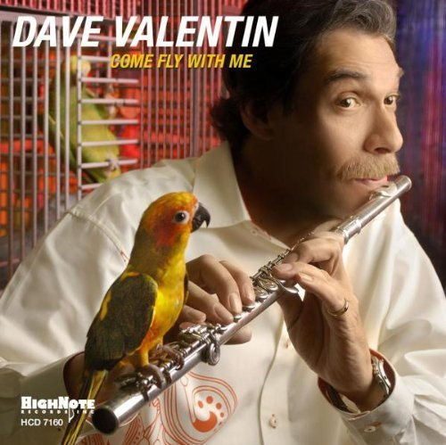 Dave Valentin Come Fly With Me