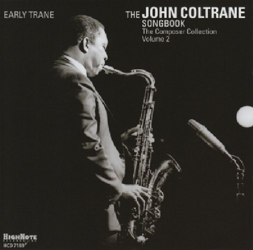 Early Trane The John Coltrane Early Trane The John Coltrane